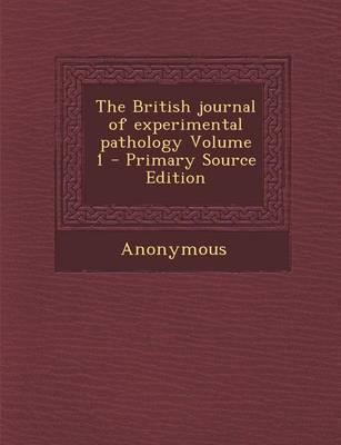 The British Journal of Experimental Pathology Volume 1