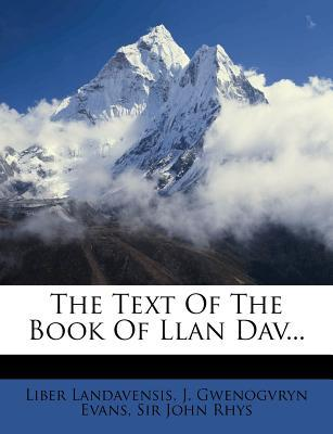 The Text of the Book of Llan Dav...