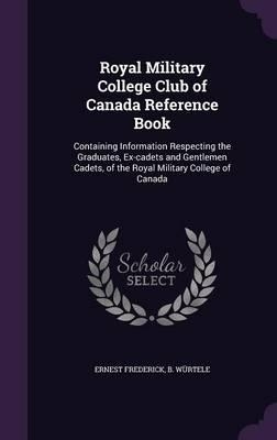 Royal Military College Club of Canada Reference Book