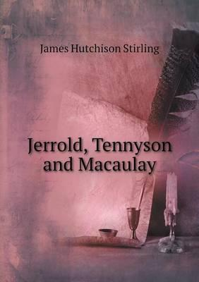 Jerrold, Tennyson and Macaulay