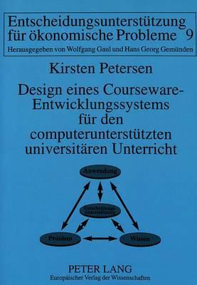Design eines Courseware-Entwicklungssystems für den computerunterstützten universitären Unterricht