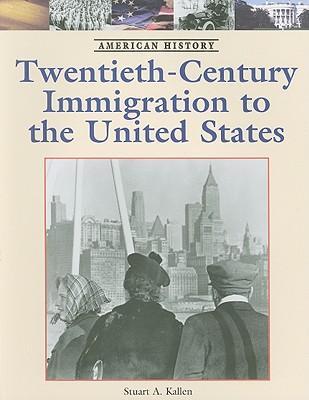 Twentieth-Century Immigration to the United States