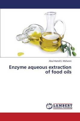 Enzyme aqueous extraction of food oils