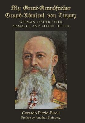 My Great-grandfather Grand-admiral Von Tirpitz