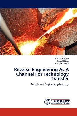 Reverse Engineering As A Channel For Technology Transfer