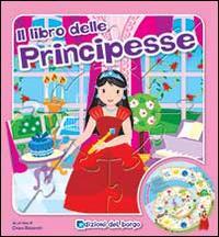 Il libro gioco delle principesse. Ediz. illustrata