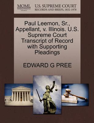 Paul Leemon, Sr, Appellant, V. Illinois. U.S. Supreme Court Transcript of Record with Supporting Pleadings