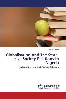Globalisation And The State-civil Society Relations In Nigeria
