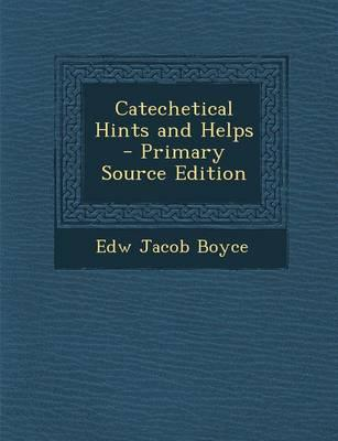 Catechetical Hints and Helps