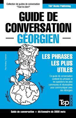 Guide de conversation Français-Géorgien et vocabulaire thématique de 3000 mots