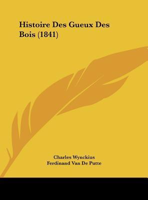 Histoire Des Gueux Des Bois (1841)