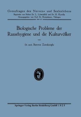 Biologische Probleme Der Rassehygiene Und Die Kulturvölker