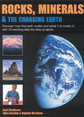 Rocks, Minerals & The Changing Earth