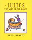 Julius, the Baby of ...