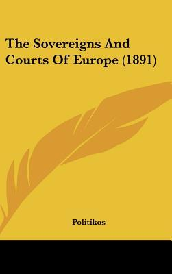 The Sovereigns and Courts of Europe (1891)