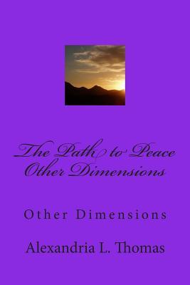 The Path to Peace Other Dimensions