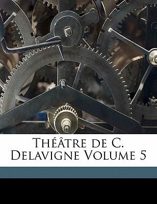 Th Tre de C. Delavig...