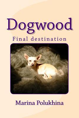 Dogwood Final Destination