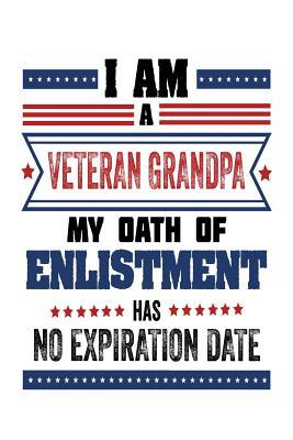 I Am A Veteran Grandpa My Oath Of Enlistment Has No Expiration Date