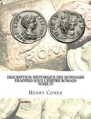 Description Historique Des Monnaies Frappees Sous L'empire Romain