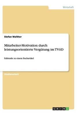 Mitarbeiter-Motivation durch leistungsorientierte Vergütung im TVöD
