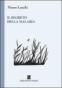 Il segreto della malaria