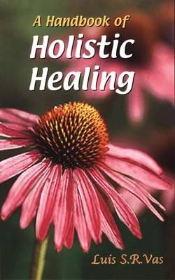 A Handbook of Holistic Healing