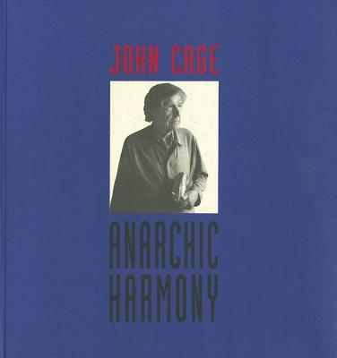 John Cage Anarchic Harmony