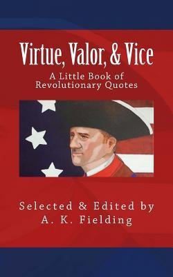 Virtue, Valor, & Vice