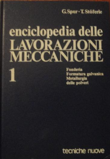 Enciclopedia delle lavorazioni meccaniche - Vol. 1