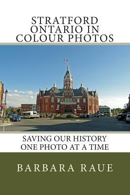 Stratford Ontario in Colour Photos