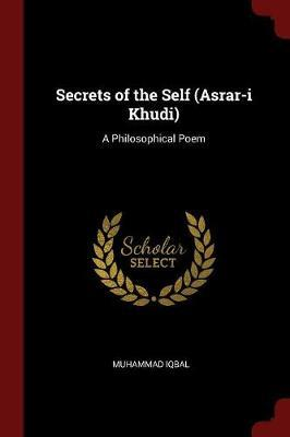 Secrets of the Self (Asrar-I Khudi)