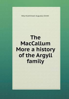 The MacCallum More a History of the Argyll Family