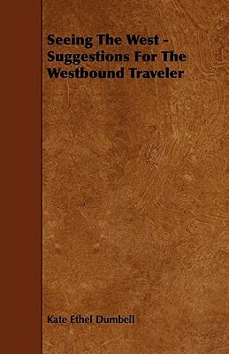 Seeing The West - Suggestions For The Westbound Traveler