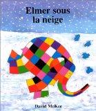 Elmer Sous la Neige ...