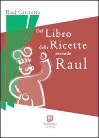 Dal libro delle ricette secondo Raul