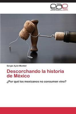 Descorchando la historia de México