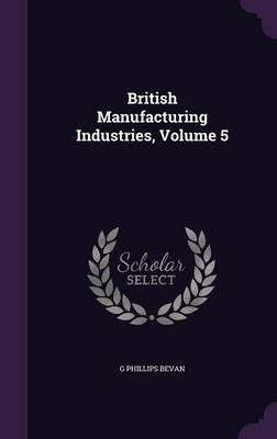 British Manufacturing Industries, Volume 5