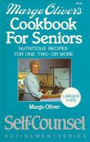 Margo Oliver's Cookbook for Seniors