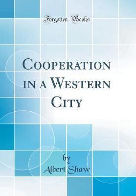 Cooperation in a Western City (Classic Reprint)