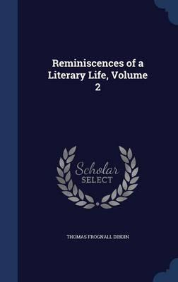 Reminiscences of a Literary Life; Volume 2