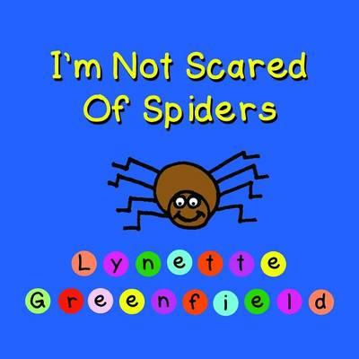 IM NOT SCARED OF SPIDERS