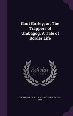 Gaut Gurley; Or, the...