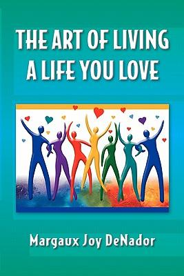 The Art of Living a Life You Love