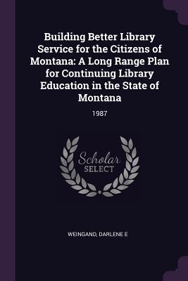 Building Better Library Service for the Citizens of Montana