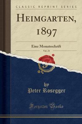 Heimgarten, 1897, Vol. 21