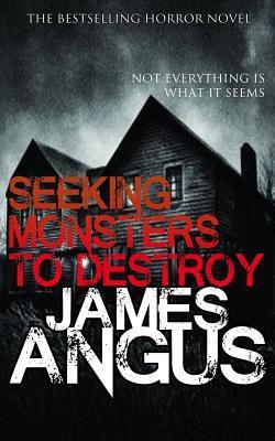 Seeking Monsters to Destroy