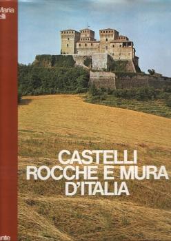 Castelli, rocche e mura d'Italia