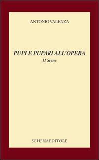 Pupi e pupari all'opera. 11 scene