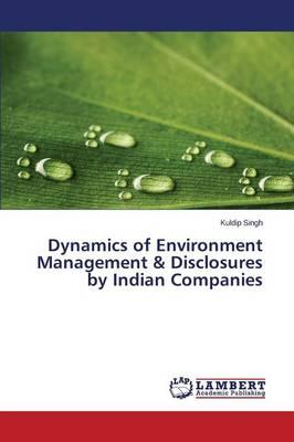 Dynamics of Environment Management & Disclosures by Indian Companies